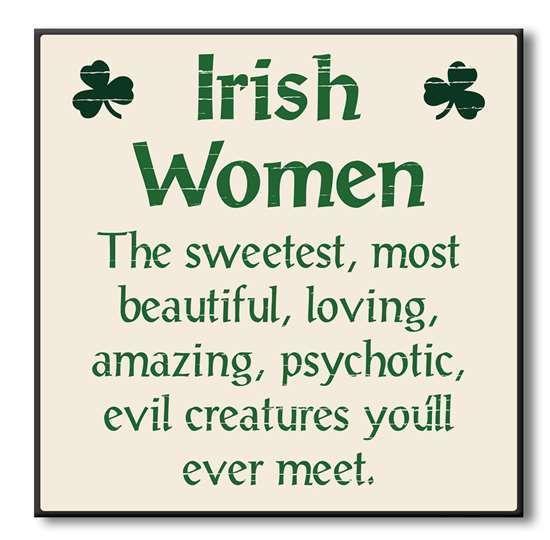 Wood Sign Irish Women The Sweetest Most Beautiful 6x6 Irish Women Quote Irish Quotes Irish Funny