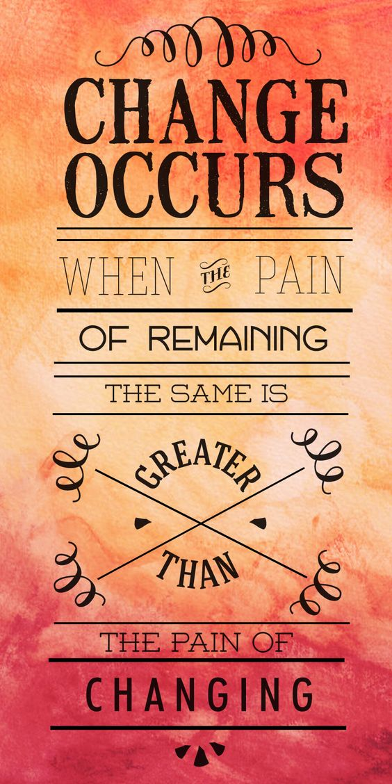 """""""Opt for the pain of change before the pain of not"""
