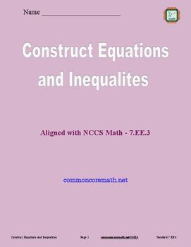 Using variables represent quantities in real-world and mathematical problems.  Construct equations and inequalities to reason about quantities. Scaffolded lesson provides for classroom differentiation. Can be used as a lesson leader, guided practice, independent practice, for cooperative learning and math centers, or as an assessment.