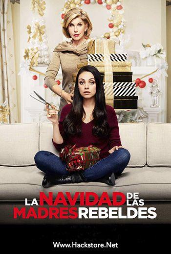 Poster De La Navidad De Las Madres Rebeldes 2017 Dvdrip Latino Subs Bad Moms Christmas Mom Movies
