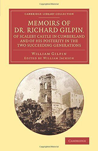 Memoirs Of Dr. Richard Gilpin, Of Scaleby Castle In Cumberland Gilpin William 9 1108067166 | eBay
