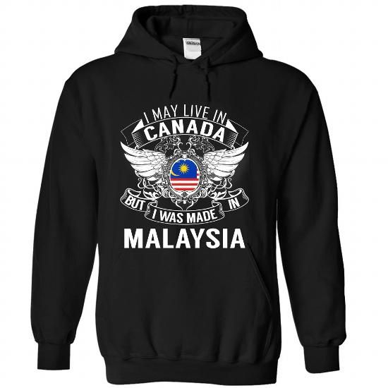 I May Live in Canada But I Was Made in Malaysia (N1) - #funny gift #money gift. WANT => https://www.sunfrog.com/States/I-May-Live-in-Canada-But-I-Was-Made-in-Malaysia-N1-ggyeilmewp-Black-Hoodie.html?68278