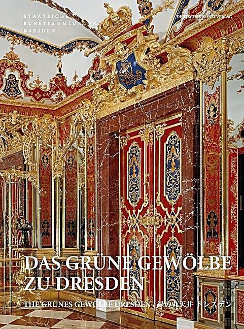 Das Grune Gewolbe Zu Dresden Buch Versandkostenfrei Bei Weltbild De In 2020 Grunes Gewolbe Dresden Grun