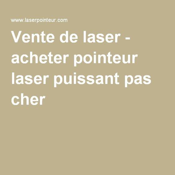 Vente de laser - acheter pointeur laser puissant pas cher