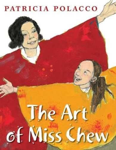 The Art of Miss Chew -- a young girl discovers her passion for art thanks to a very special teacher