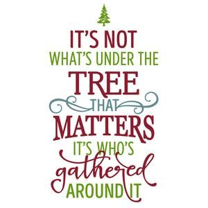 Xmas Silhouette Design Store: it's not what's under the tree that matters phrase