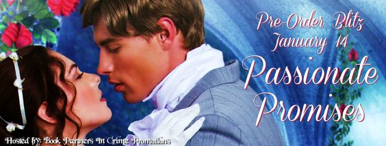 PreOrder ~ Passionate Promises by Maggi Andersen, Collette Cameron, Bronwen Evans, Michelle McLean, Barbara Monajem, Ella Quinn,  Violetta Rand, Victoria Vane, and Christy Carlyle
