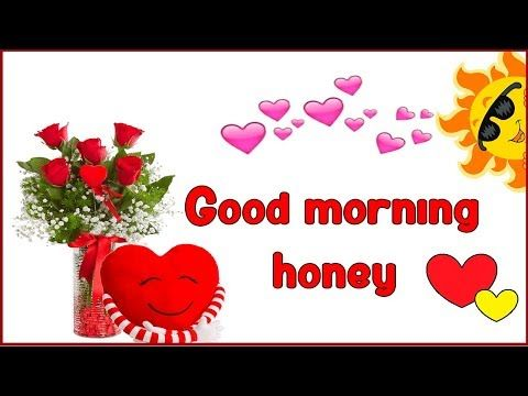 Youtube Good Morning Honey Good Morning My Love Romantic Good Morning Quotes