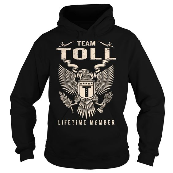 Team TOLL Lifetime Member T-Shirts, Hoodies. Get It Now ==► https://www.sunfrog.com/Names/Team-TOLL-Lifetime-Member--Last-Name-Surname-T-Shirt-Black-Hoodie.html?id=41382