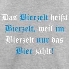 Bierzelt heißt Bierzelt T-Shirts