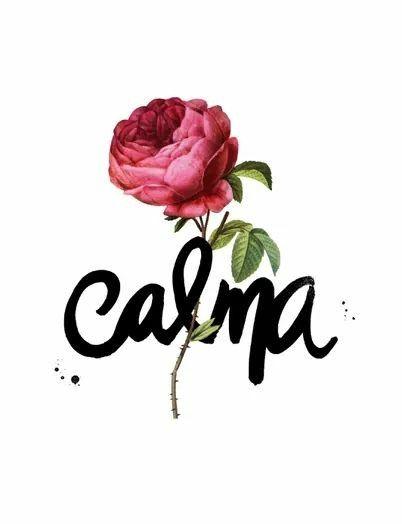 Calma, mantén calma y vive feliz