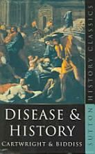 Disease And History by Frederick Fox Cartwright and Michael Denis Biddiss