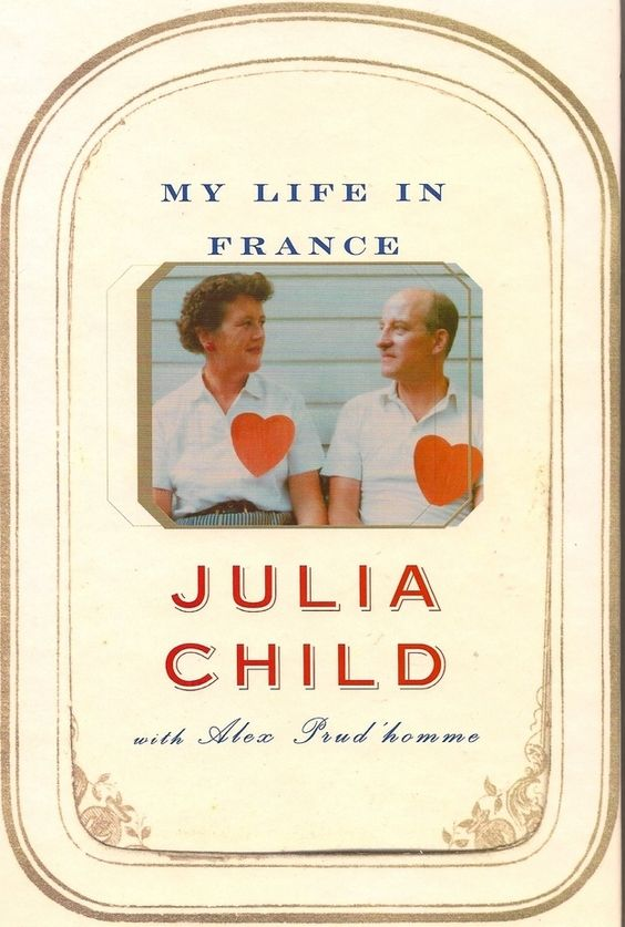 My Life in France by Julia Child with Alex Prud'homme | 14 Books Every Food Lover Should Read