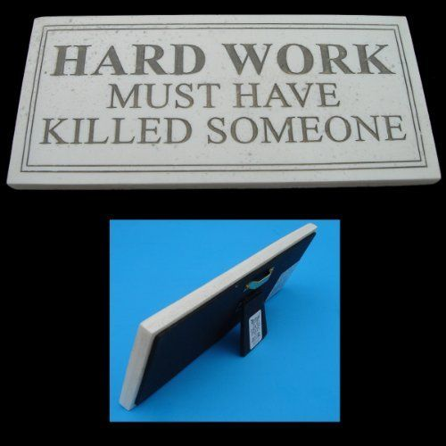Dp On Hard Work: Hard Work Must Have Killed Someone Plaque By House Parts