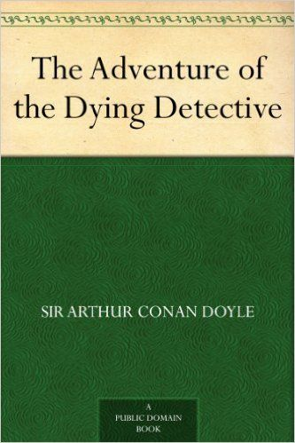 AmazonSmile: The Adventure of the Dying Detective eBook: Sir Arthur Conan Doyle: Kindle Store