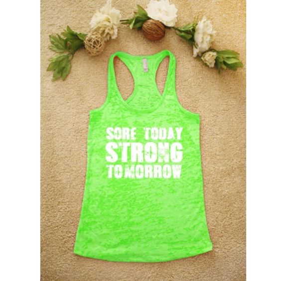"Sore Today Strong Tomorrow Burnout Tank New neon green burnout tank size M. Womens Burnout racerback tank. ""U"" neckline. MATERIALS: preshrunk 65% polyester/35% cotton.Extreme softness. 1x1 burnout baby rib-knit binding.                                                 Please comment your size and color for purchase and a reserved listing will be made for you. SIZES: S,M,L,XL, XXL. COLORS: Banana Cream, Black, Shocking Pink, Neon Pink, Neon Green, Neon Orange, Purple Rush, Tahiti Blue, Royal…"