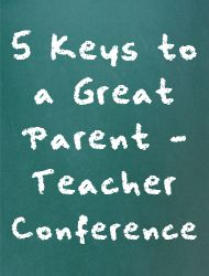 5 Keys to a Great Parent-Teacher Conference