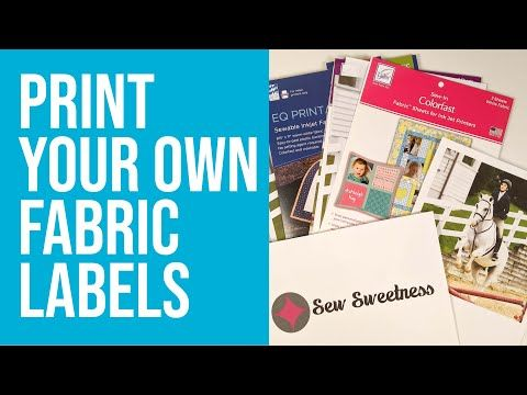 How To Print Your Own Fabric Labels Youtube In 2020 Fabric Labels Sew Sweetness Quilt Labels