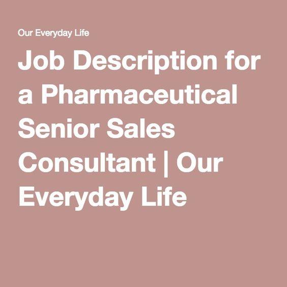 Job Description For A Pharmaceutical Senior Sales Consultant  Our