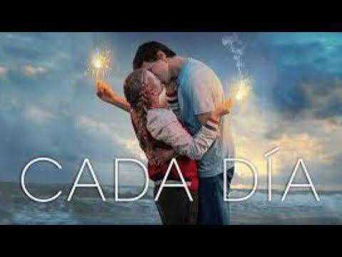Cada Dia Peliculas Completas En Espanol Pelicula Romantica Youtube