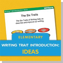 Free Mini-Lessons to Introduce the Six Traits of Writing | Zaner-Bloser       POWER POINT