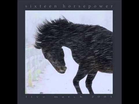 Sixteen Horsepower - Harms Way