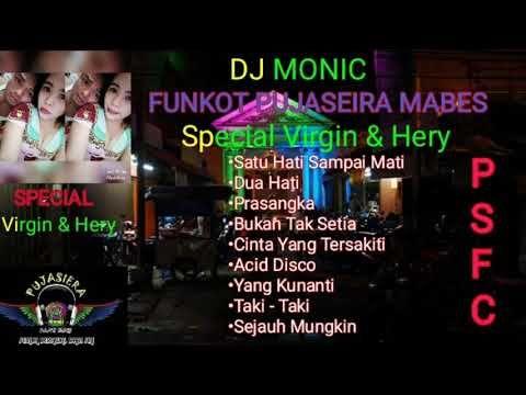 Dj Monic Funkot Hard Pujaseira Special Req Virgin Hery 2019