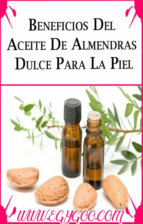 Beneficios Del Aceite De Almendras Dulce Para La Piel Aceite De Almendras Aceite De Almendras Dulces Almendras Dulces