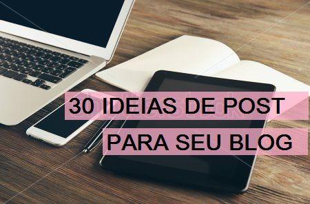 Nayane Martins: 30 ideias de post para o seu blog