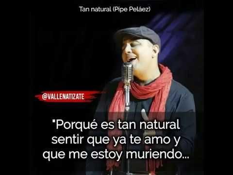 Video Recortado De Felipe Pelaez Tan Natural Para Whatssap Youtube Estados De Whatsapp Tristes Vallenatos Videos