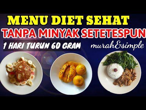 Menu Diet Sehat Tanpa Minyak Seharian Resep Menu Diet Tanpa Minyak Youtube Diet Makanan Resep
