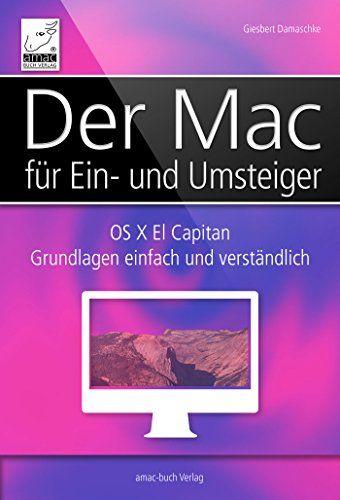 Der Mac für Ein- und Umsteiger: OS X El Capitan Grundlagen einfach und verständlich von Giesbert Damaschke http://www.amazon.de/dp/B01AXBHBH0/ref=cm_sw_r_pi_dp_H9.1wb145SFEZ
