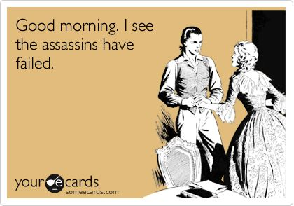 This is going to be my Monday morning greeting at work lol