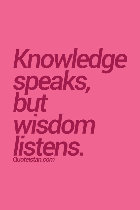 #Knowledge speaks, but #wisdom listens. #quote: