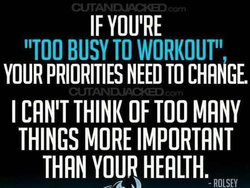 17 Best Too Busy Quotes On Pinterest: If Youre Too Busy To Workout, Your Priorities Need To