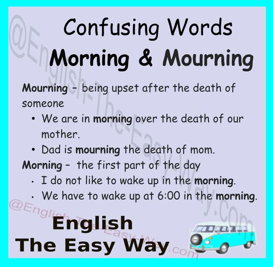 #ConfusingWord I have to wake up in the ______-. 1. morning  2. mourning
