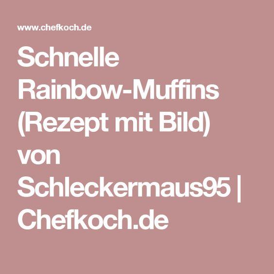 Schnelle Rainbow-Muffins (Rezept mit Bild) von Schleckermaus95 | Chefkoch.de