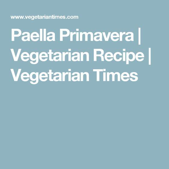 Paella Primavera | Vegetarian Recipe | Vegetarian Times
