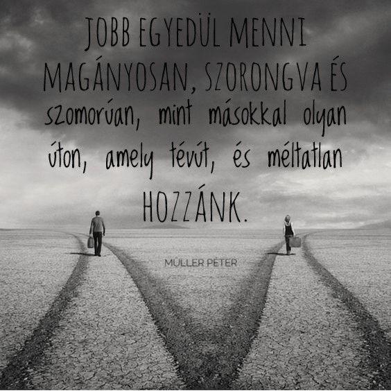 magány idézetek müller péter Pin by Istvan Takacs on Pozitív :)   Quotes, Spirit