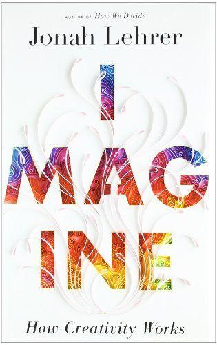 Imagine: How Creativity Works von Jonah Lehrer http://www.amazon.de/dp/0547386079/ref=cm_sw_r_pi_dp_i52Cvb181R72B