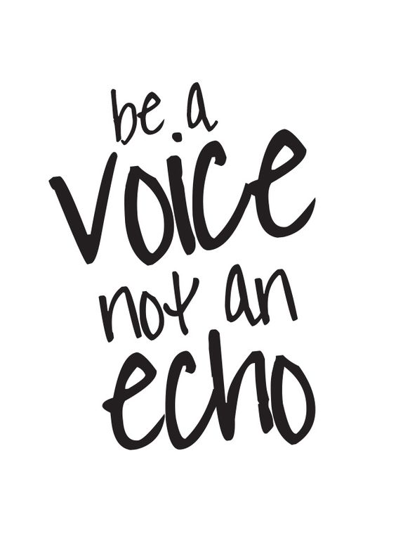 Be A Voice Not An Echo inspirational quote #free printables #freebies on the blog http://houseofhipsters.com/2014/08/freebies-printables go snag em!: