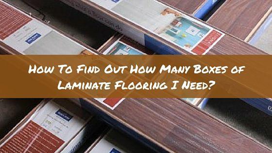 Laminate Flooring, How Many Boxes Of Laminate Flooring Do I Need
