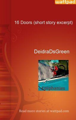 16 Doors (short story excerpt) - DeidraDsGreen