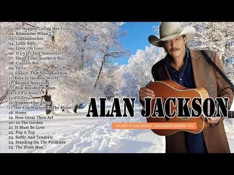 Alan Jackson Greatest Hits Full Album 2017 Alan Jackson Best