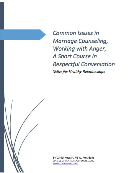 Common Issues in Marriage Counseling:   Working with Anger,  A Short Course in  Respectful Conversation Skills for Healthy Relationships < free handbook