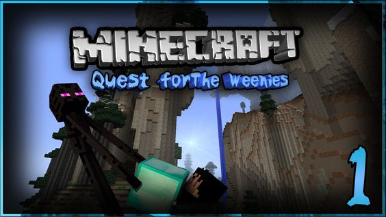 Let S Play Minecraft Episode 1 Quest For The Weenies
