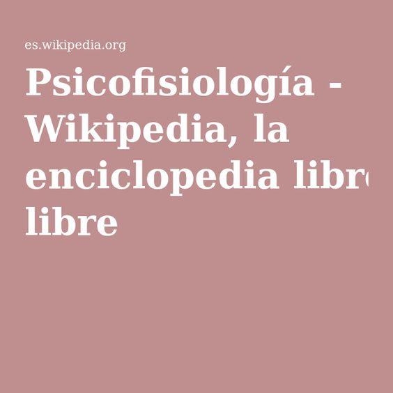 Psicofisiología - Wikipedia, la enciclopedia libre