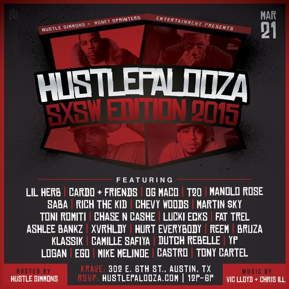 HUSTLEPALOOZA 2015 | Saturday, March 21, 2015 | 12-6pm | Krave: 302 E. 6th St., Austin, TX 78701 | Live performances by Lil Herb, Cardo + Friends, OG Maco, T20, and more | Free with RSVP: http://hustlepaloozasxsw2015.splashthat.com/