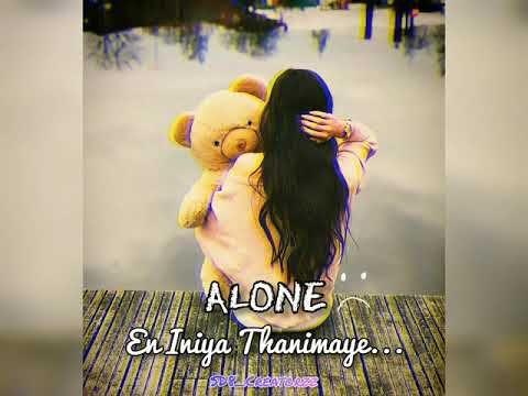 Alone Whatsapp Status En Iniya Thanimaye Whatsapp Status Tamil Sd8 Creatorzz Youtube Song Status Tamil Video Songs Status