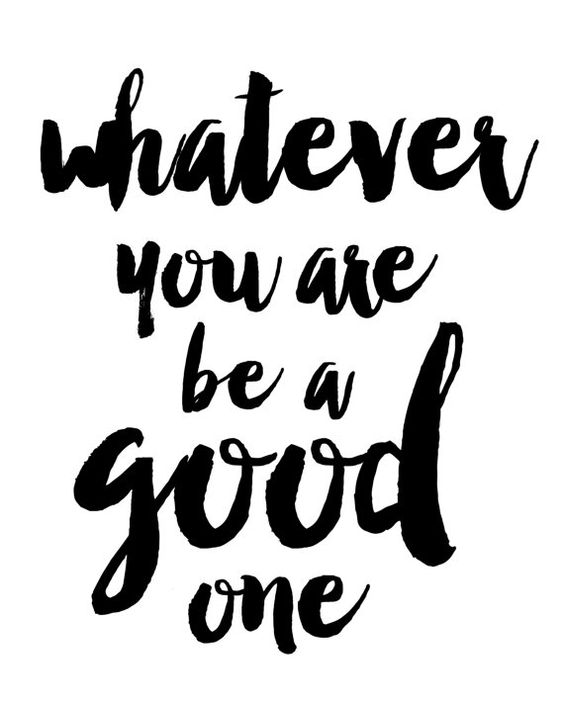 Lincoln Quote Whatever You Are Be A Good One: Whatever You Are Be A Good One Print / Instant By